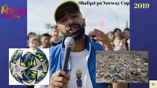 Shafqat på Gata : Norway Cup 2019