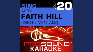It Will Be Me Karaoke Instrumental Track In The Style Of Faith Hill