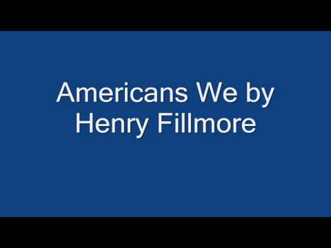 Americans We by Henry Fillmore