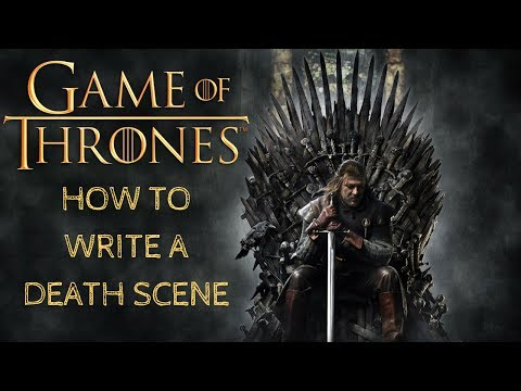 Game Of Thrones How To Write A Death Scene