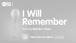 I WILL REMEMBER - single | HOME - Songs for kids and families dealing with grief