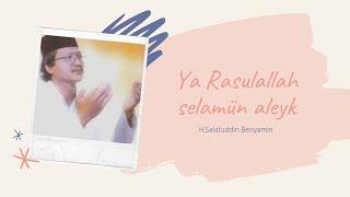 download lagu Ya Rasulallah Selamun Aleyk - Salafuddin Benyamin -  gratis
