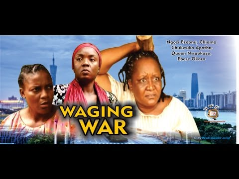 Waging War      - 2014 Latest Nigerian Nollywood Movie