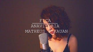 download musica Fica - Anavitória ft Matheus e Kauan cover By Carol Biazin