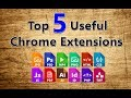 Top 5 Useful Chrome Extensions You Should Know All