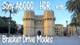 Sony A6000 HDR and Bracket Drive Modes