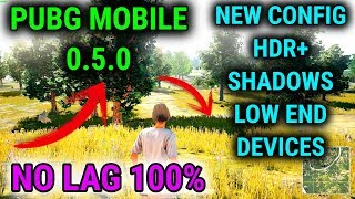 PUBG Mobile 0.5.0 NEW CONFIG Unlock 60 fps HDR+ Shadows Low end Devices 4.08 MB