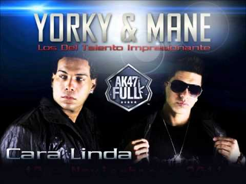 Yorky & Mane - Cara Linda (Prod. By Armando Gomez y Toxik & Asid)