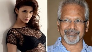 Mani Ratnam to Direct Shruti Hassan on his Next