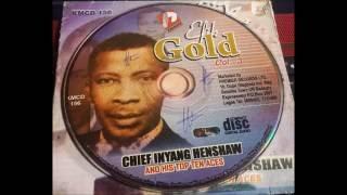 Chief Inyang Nta Henshaw-EFIK GOLD VOL. 3