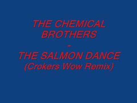 THE CHEMICAL BROTHERS - THE SALMON DANCE (Cookers Wow Remix)