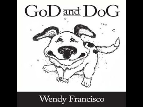 GoD And DoG by Wendy J Francisco