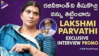 Lakshmi Parvathi SHOCKING Comments on Rajinikanth | Lakshmi Parvathi Exclusive Interview Promo
