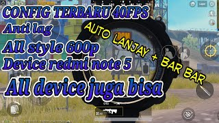 CONFIG PERDANA PUBG REDMI NOTE 5 / WHYRED AND ALL DEVICE 40FPS (*anti frame drop*)