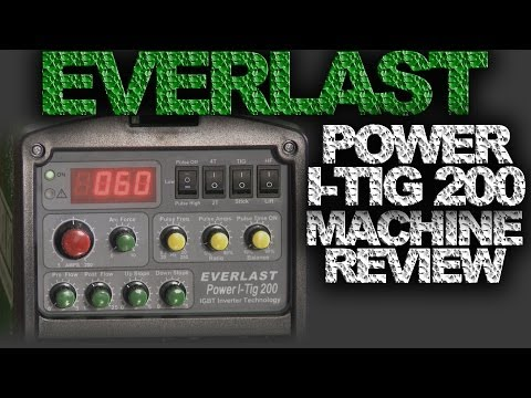 TIG Welding Machine Review: Everlast Power I-TIG 200   TIG Time