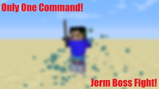 Minecraft: Jerm Boss Fight | Only One Command