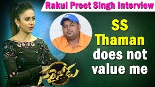 ss-thaman-does-not-value-me-as-singer-rakul-preet-singh-sarrainodu-ntv