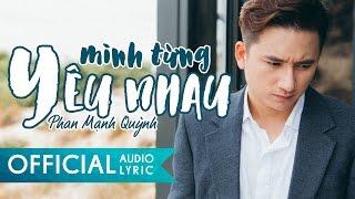 Mình Từng Yêu Nhau - Phan Mạnh Quỳnh   AUDIO LYRIC