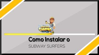 Como Instalar Subway surfers No PC 2013 #2