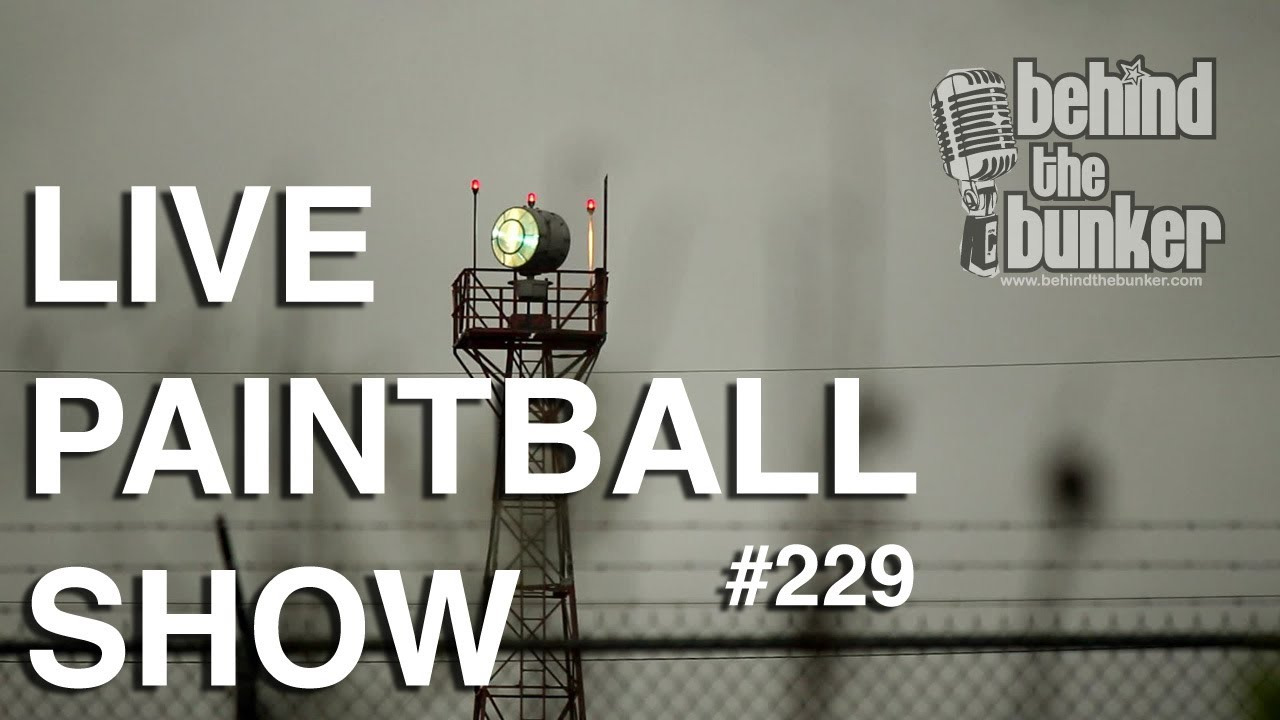 Live Paintball Show - Behind The Bunker #229