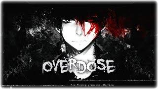 Nightcore - Overdose
