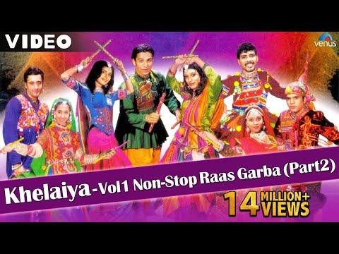 Khelaiya Vol 1 - Non Stop Raas Garba Part 2 | New Gujarati Dandiya Songs - Video Songs