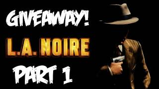LA Noire: Walkthrough Part 1 [Case 1] - GIVEAWAY! - Let