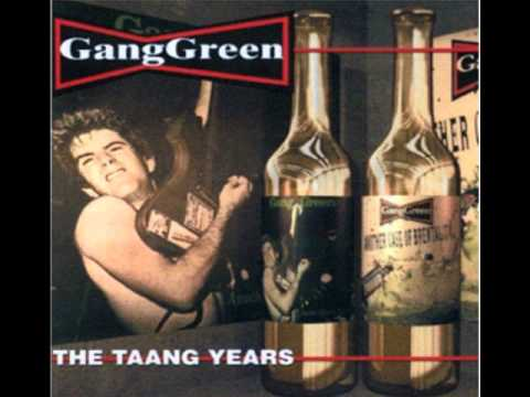 Gang Green - Alcohol