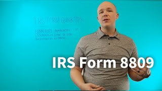 IRS Form 8809 Quick Tips, Application for Extension of Time To File Information Returns