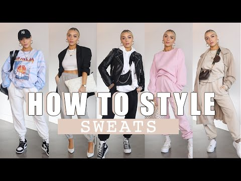 HOW TO STYLE SWEATS | COMFY, EDGY, CHIC