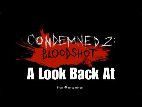 a-look-back-at-condemned-2-bloodshot.html