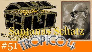 Santanas Schatz! - Let's Play Tropico 4 #51 [Deutsch | German]
