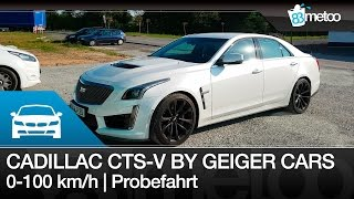 Cadillac CTS-V by Geiger Cars | Cadillac CTS V 0-100 km/h | Cadillac CTS V Auspuff Exhaust Sound