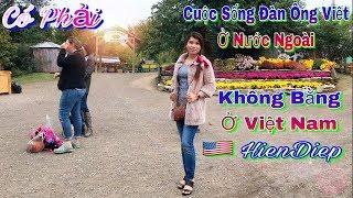 Cuộc Sống Đàn Ông Việt Ở Nước Ngoài Không Bằng Ở Việt Nam | Cuộc Sống Mỹ HienDiep