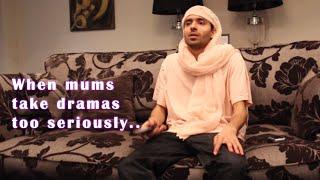 When mums take dramas too seriously