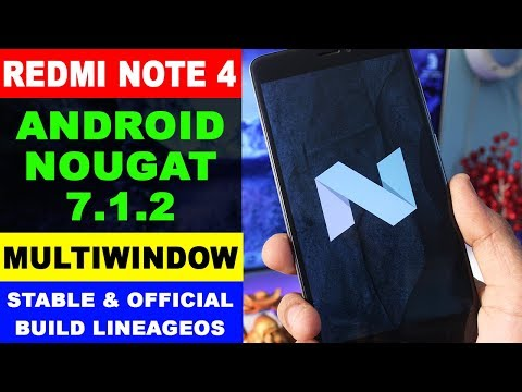 Redmi Note 4 - Android Nougat 7.1.2 & Multi Window | Stable Official LineageOS 14.1 Install & Review