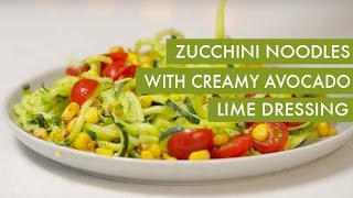 Zucchini Noodles with Creamy Avocado Lime Dressing I Gluten-Free +Vegan Spiralizer Recipe
