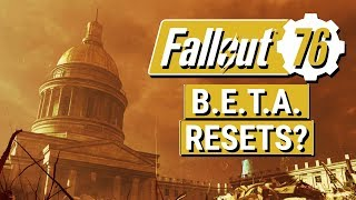 FALLOUT 76: B.E.T.A. Progression Resets POSSIBLE + Xbox One Start Time!! (Fallout 76 News)