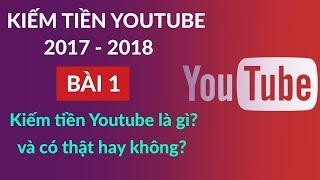 Hướng dẩn Kiếm Tiền với Youtube 2018
