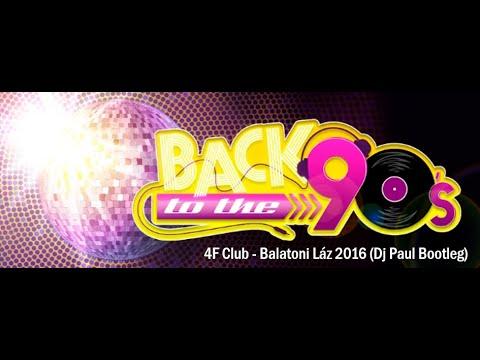 4F CLUB - Balatoni Láz 2016 (DJ PAUL BOOTLEG)