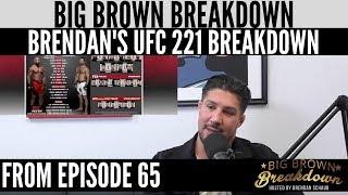 Brendan Schaub's UFC 221 Breakdown