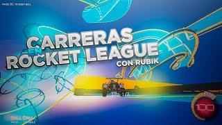 CARRERAS EN ROCKET LEAGUE CON RUBIK ~ Rocket League