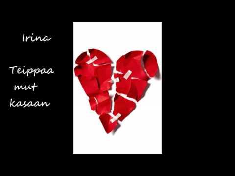 Irina- Teippaa mut kasaan (vain elämää)