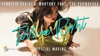 Fabrizio Parisi & WahTony feat. Eva Parmakova - Tell Me Right (Official Making)