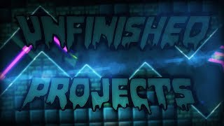 My Unfinished Geometry Dash levels!
