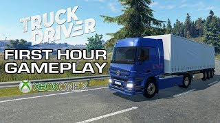 Truck Driver - First Hour Gameplay from Xbox One
