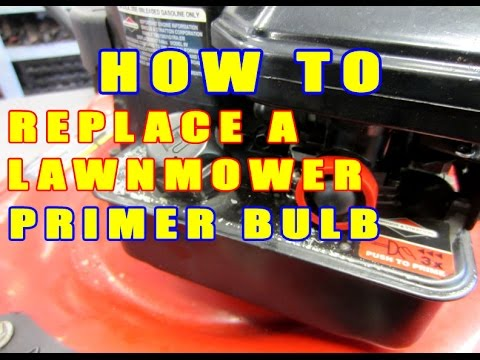 HOW-TO Replace A Lawnmower Primer Bulb