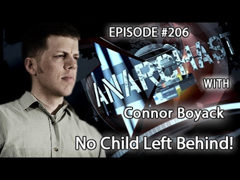 Anarchast Ep. 206 Connor Boyack: No Child Left Behind!
