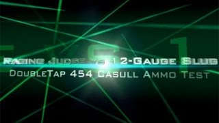 Raging Judge vs 12-gauge shotgun: DoubleTap .454 Casull ammo test