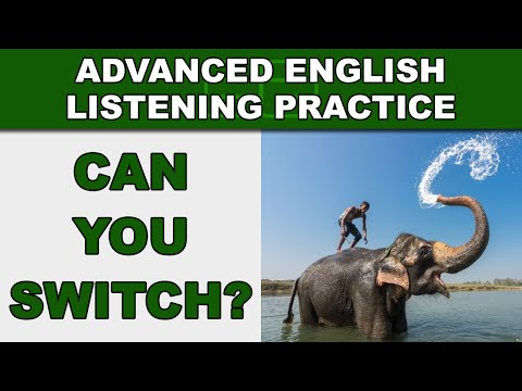 Can You Switch? - Advanced English Listening Practice - 44 - EnglishAnyone.com